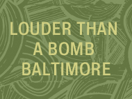 Louder Than a Bomb Baltimore: Baltimore High School Poetry League Finals
