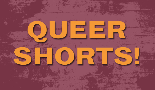 Queer Shorts!