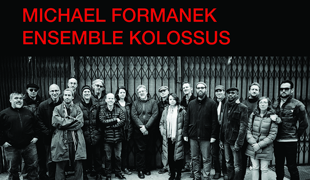Michael Formanek Ensemble Kolossus