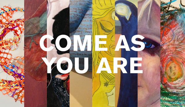Exhibition Opening: COME AS YOU ARE
