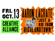 Aaron LaCrate: Just A Kid From Highlandtown Opening Reception