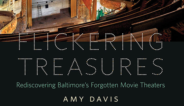 Flickering Treasures Celebrates The Patterson and the Vanished Movie Theaters of Highlandtown