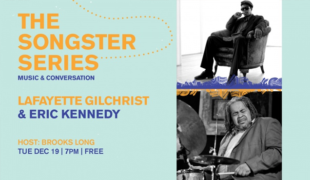 The Songster Series - LaFayette Gilchrist & Eric Kennedy