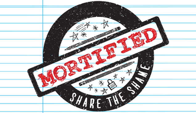 Mortified: Share the Shame